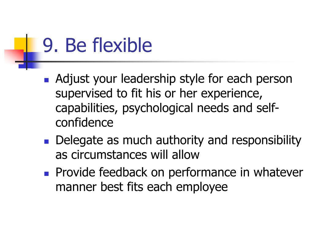 9. Be flexible