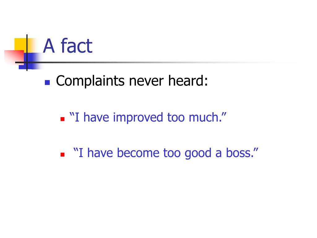 A fact