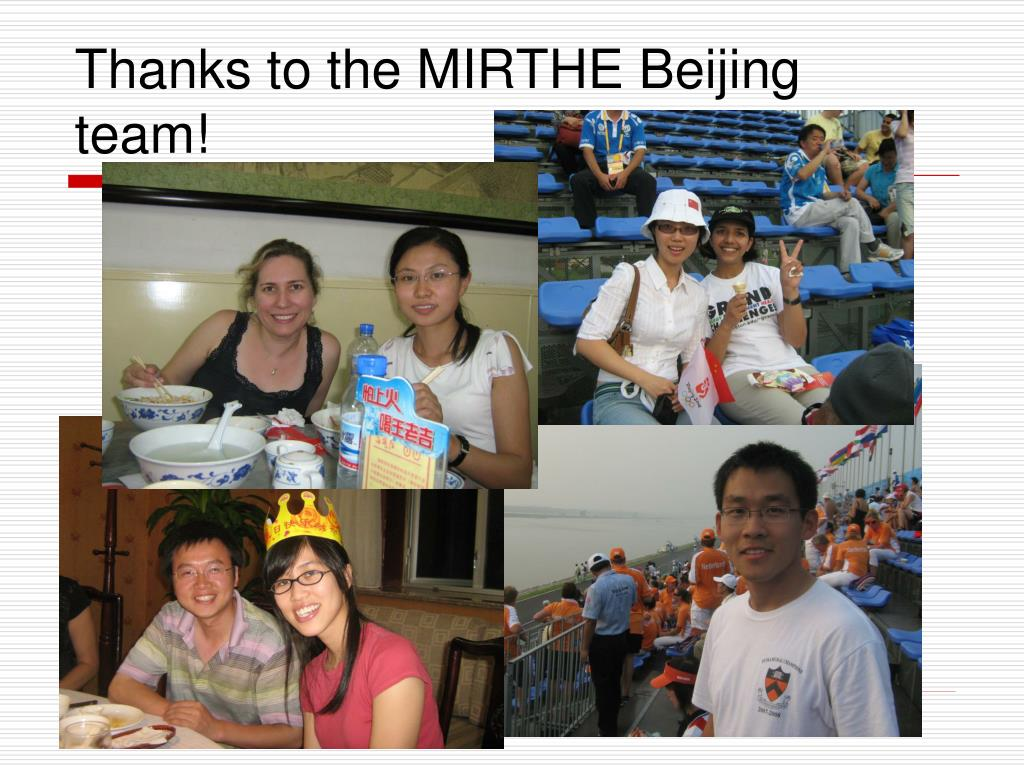 Thanks to the MIRTHE Beijing team!