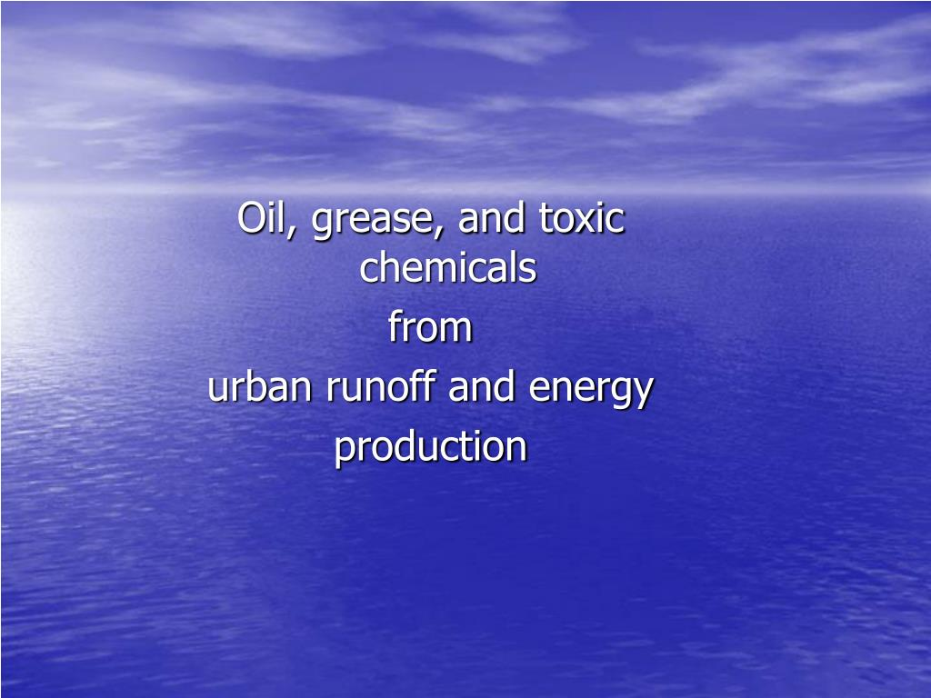 Oil, grease, and toxic chemicals