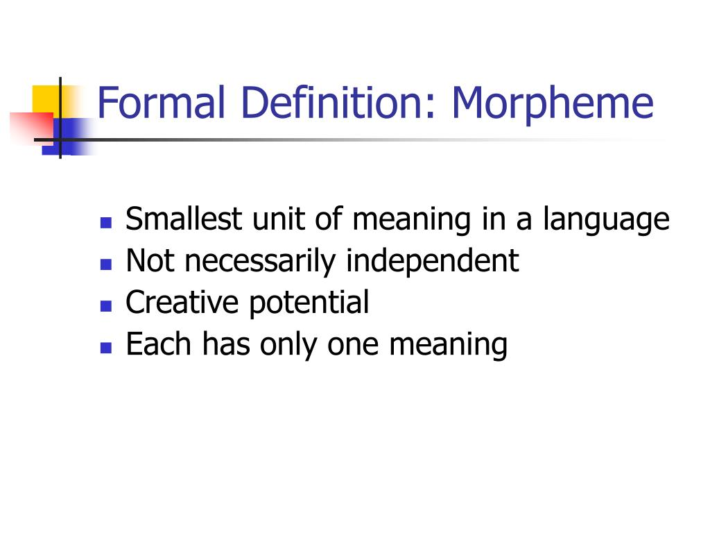 Formal Definition: Morpheme