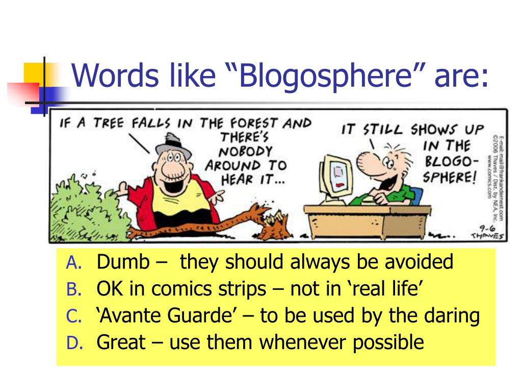 "Words like ""Blogosphere"" are:"