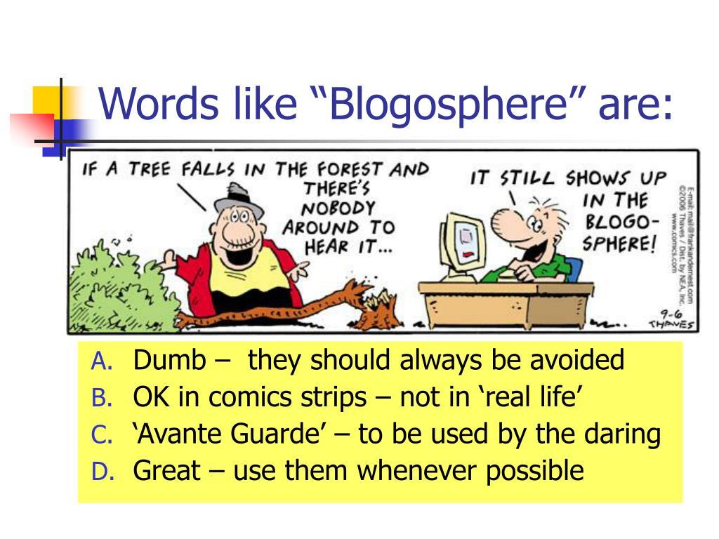 "Words like ""Blogosphere"" are:"