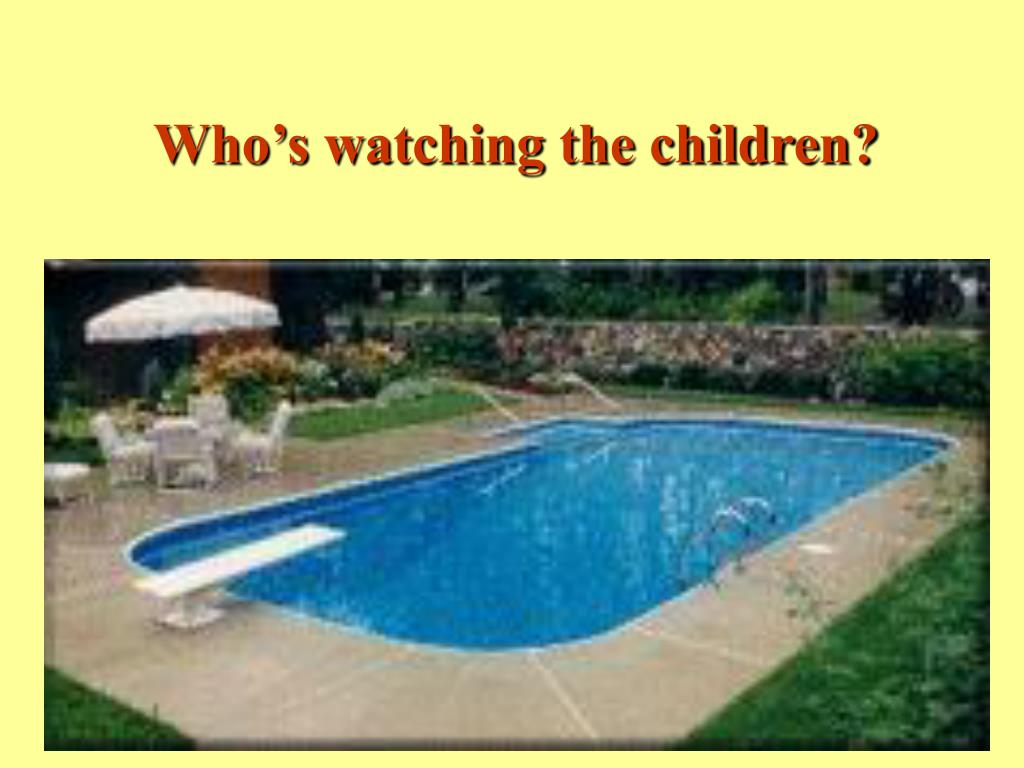 Who's watching the children?
