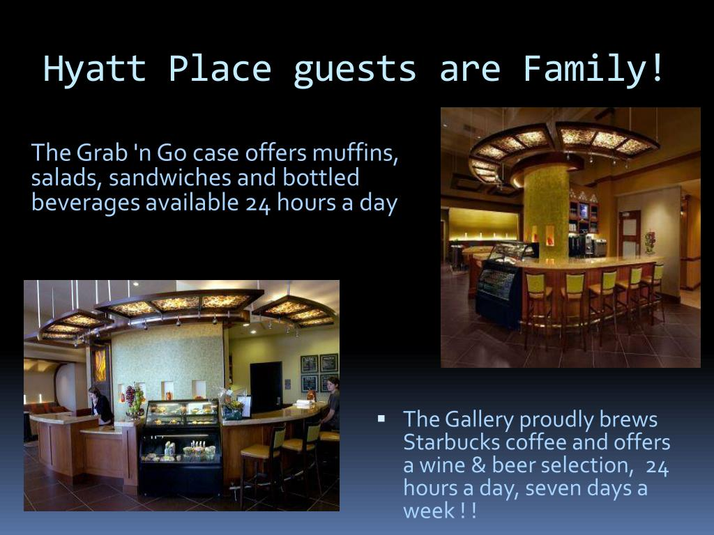 Hyatt Place guests are Family!
