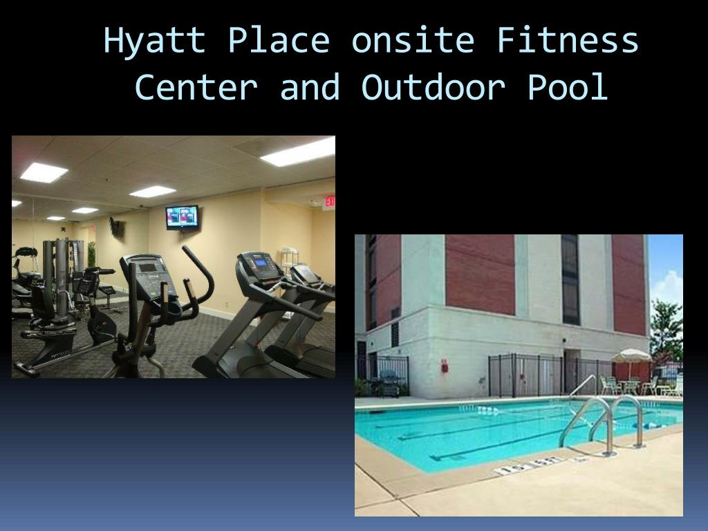Hyatt Place onsite Fitness Center and Outdoor Pool