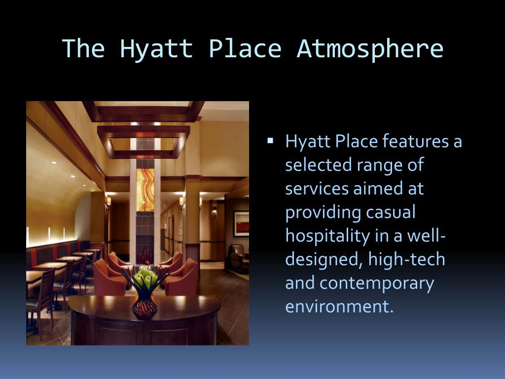 The Hyatt Place Atmosphere