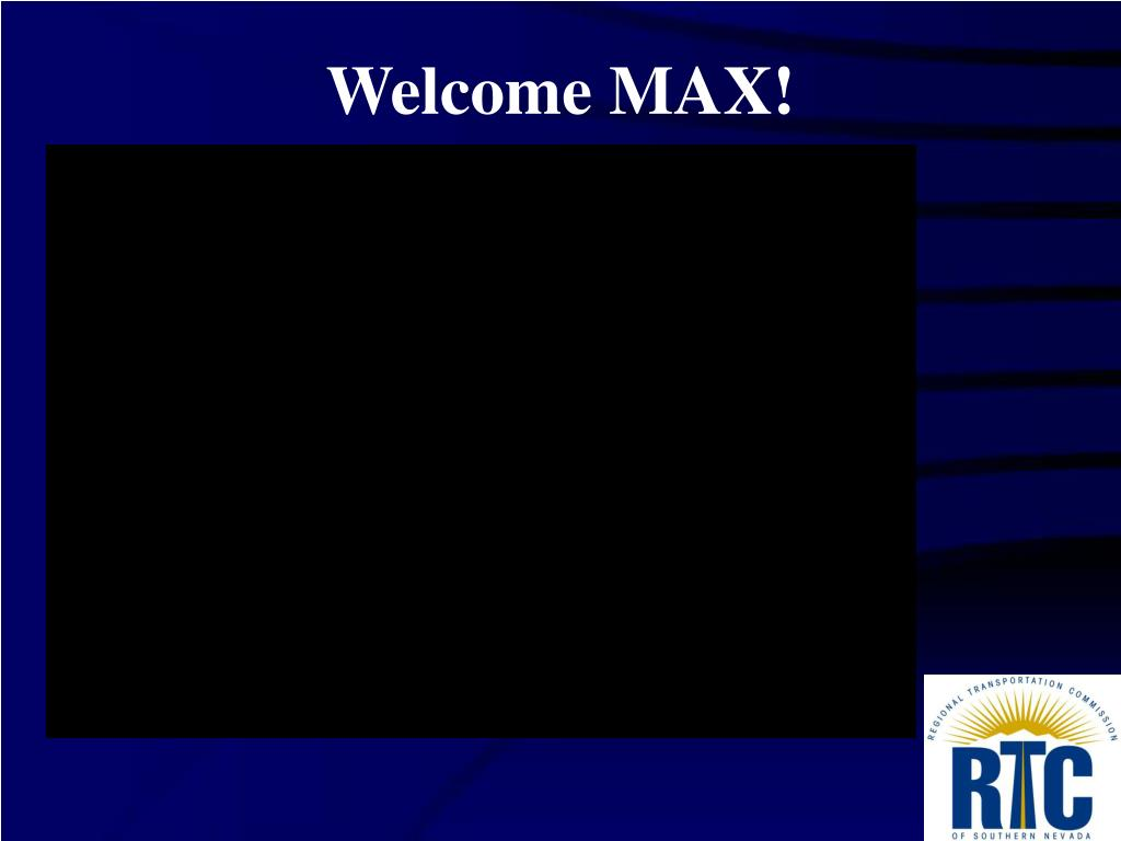 Welcome MAX!