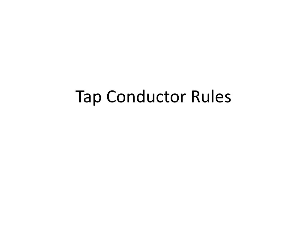 Tap Conductor Rules