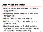 alternate routing