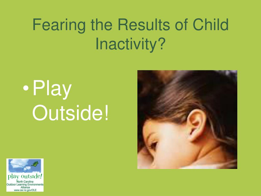 Fearing the Results of Child Inactivity?