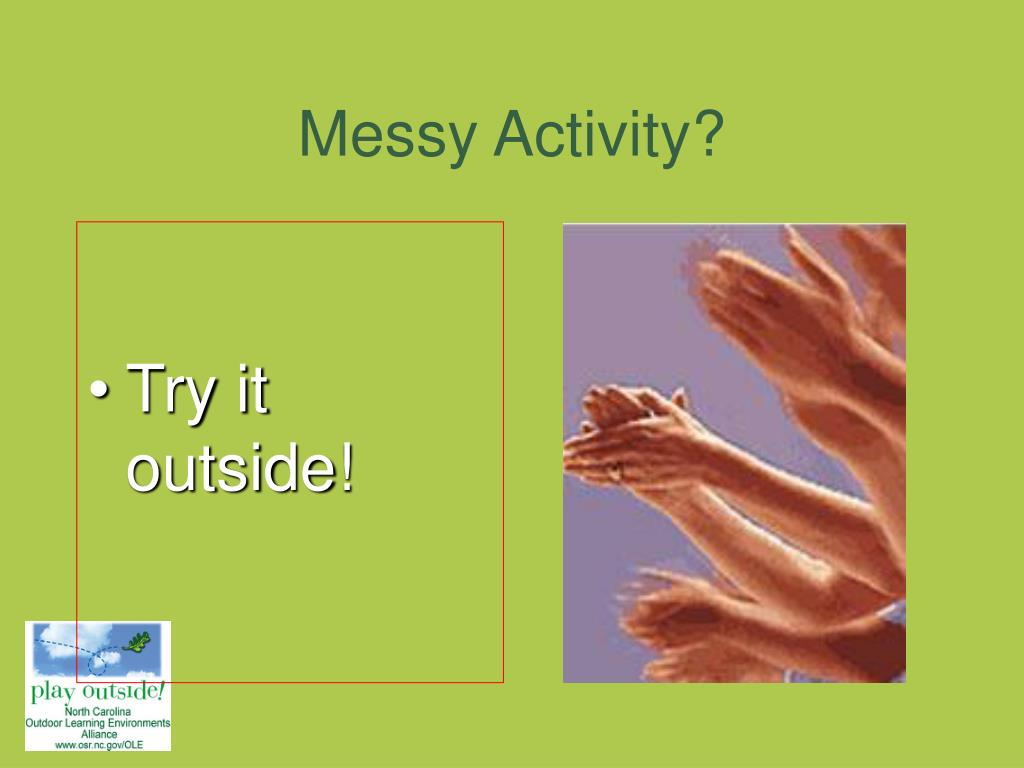 Messy Activity?