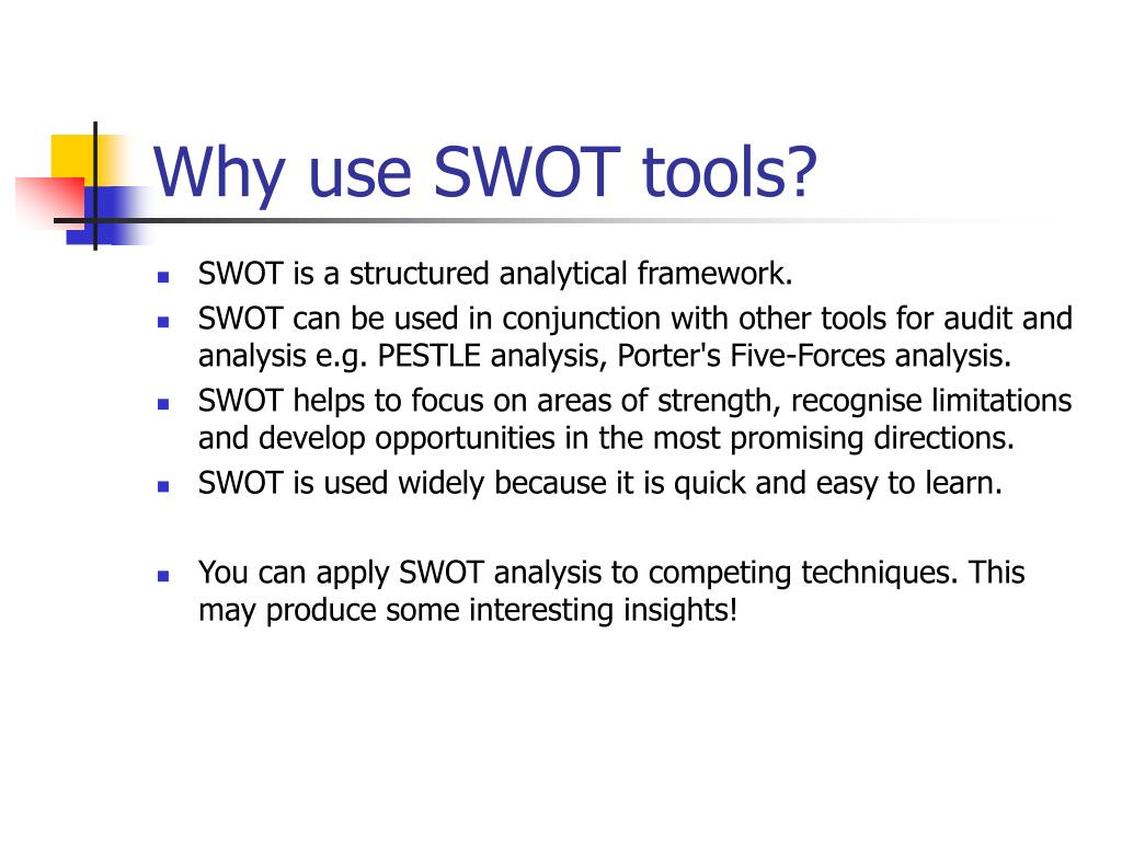 Why use SWOT tools?