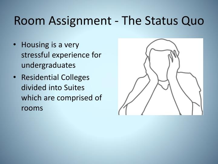 Room assignment the status quo