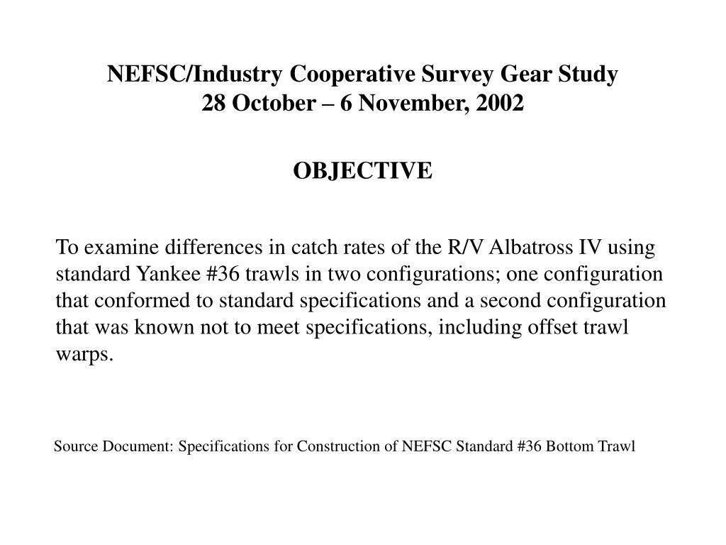 NEFSC/Industry Cooperative Survey Gear Study