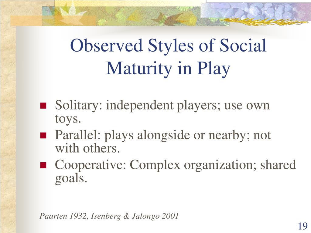Observed Styles of Social Maturity in Play