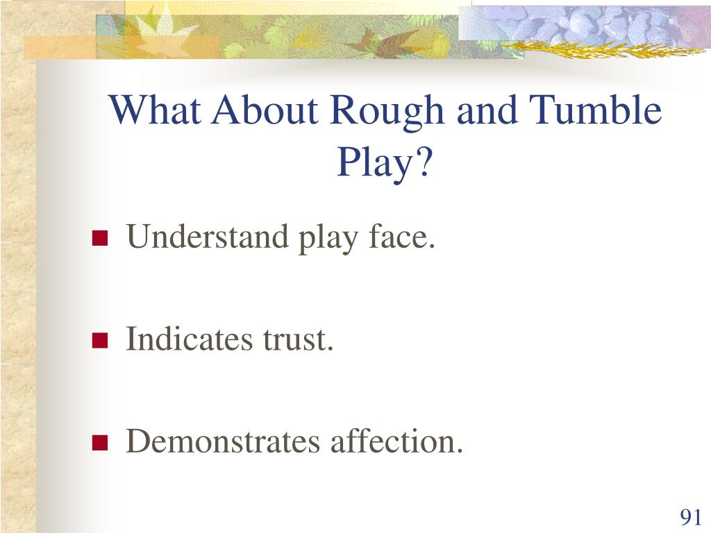 What About Rough and Tumble Play?