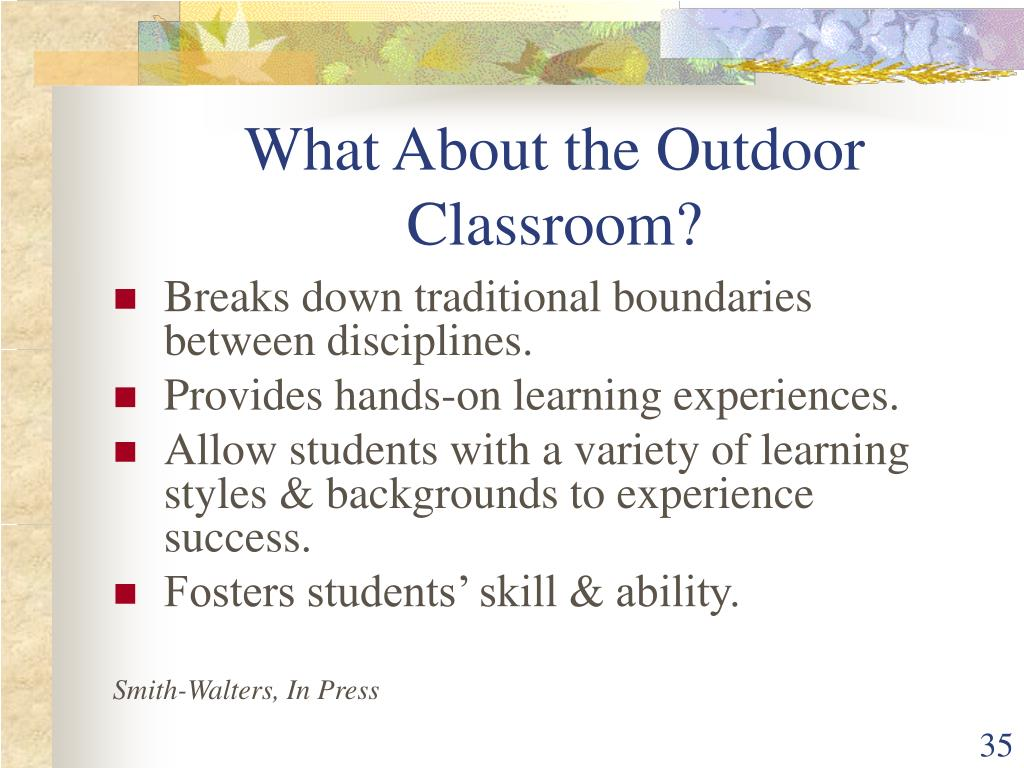 What About the Outdoor Classroom?