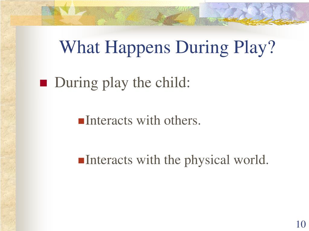 What Happens During Play?