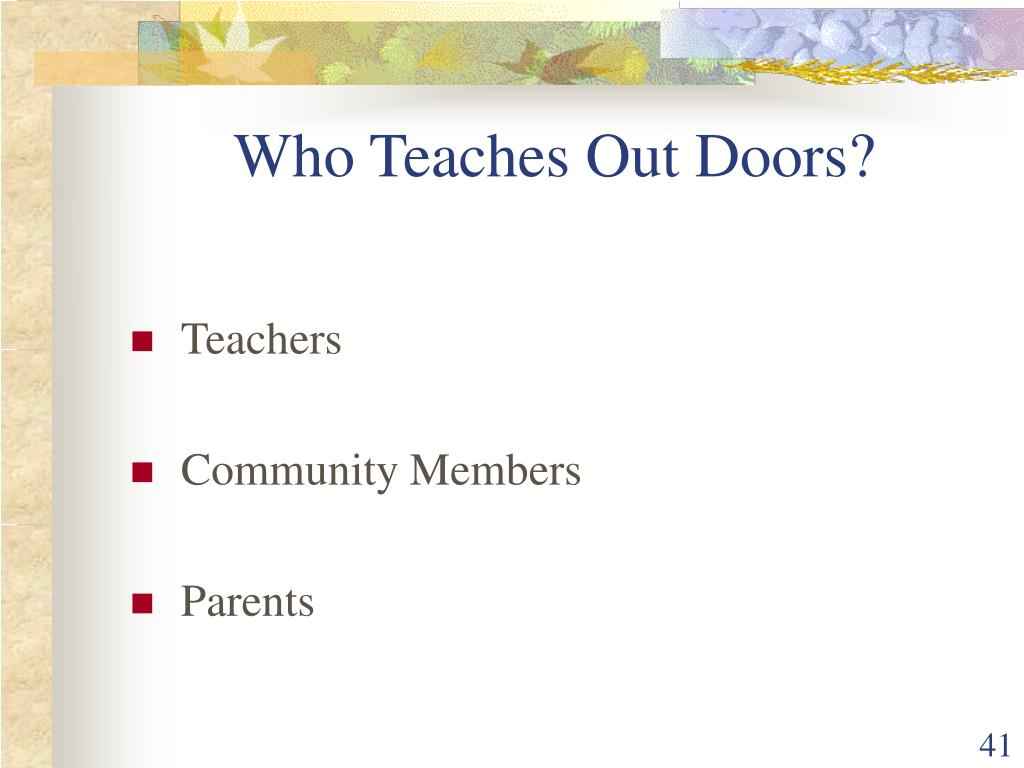 Who Teaches Out Doors?