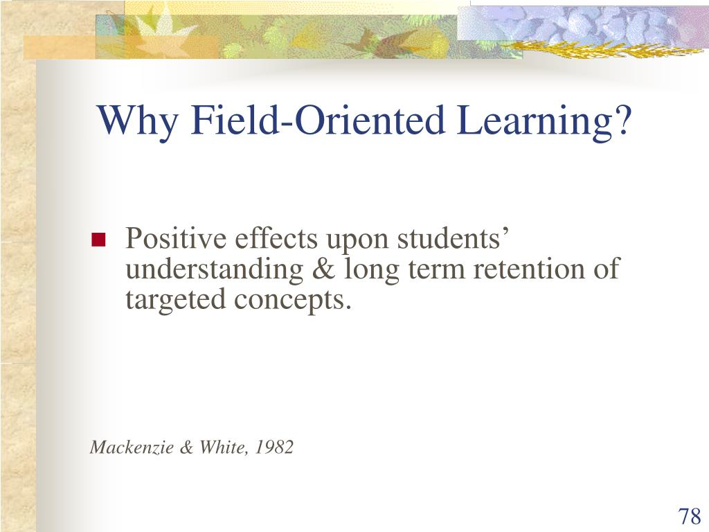 Why Field-Oriented Learning?