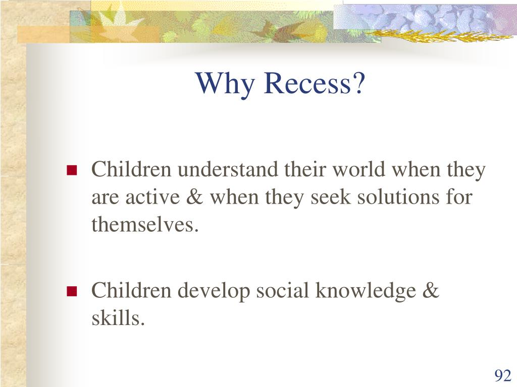 Why Recess?