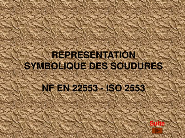 Ppt representation symbolique des soudures nf en 22553 for Nf en 13384 1