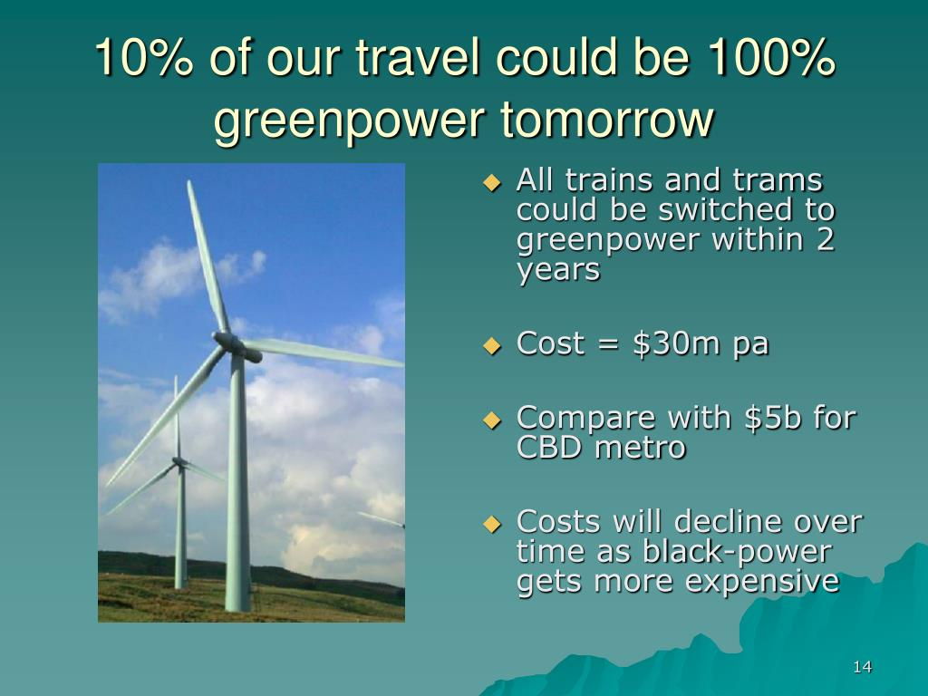 All trains and trams could be switched to greenpower within 2 years