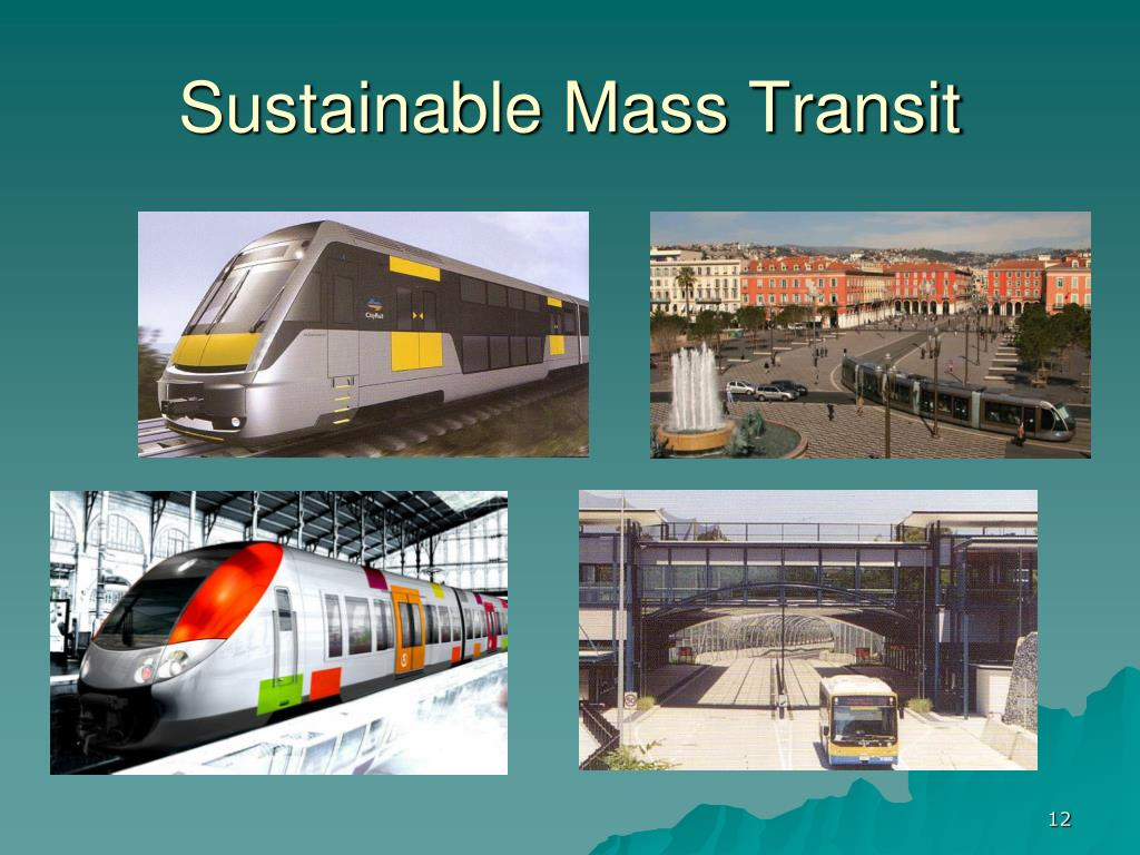 Sustainable Mass Transit
