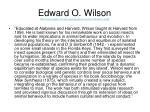 edward o wilson http 0 www xreferplus com library winthrop edu entry do id 5715019 hh 1 secid