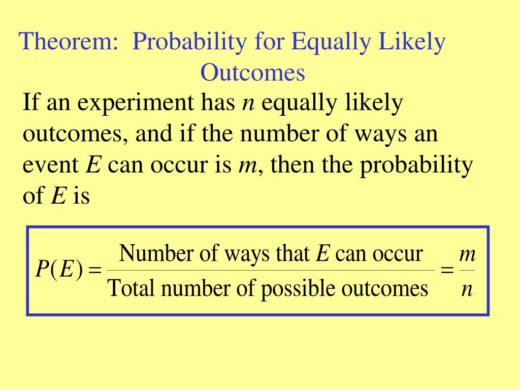 Theorem:  Probability for Equally Likely 		                    Outcomes