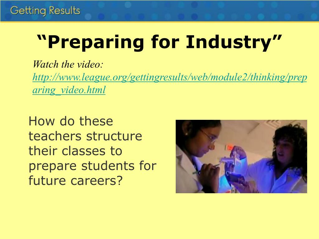 """Preparing for Industry"""