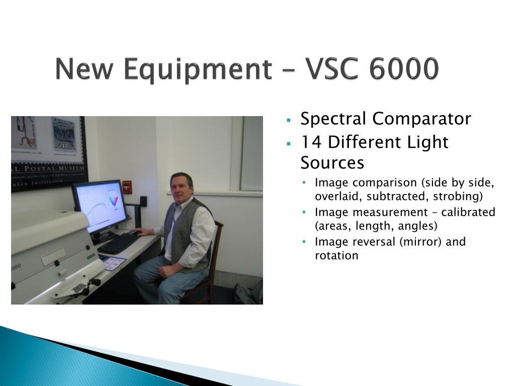 New Equipment – VSC 6000