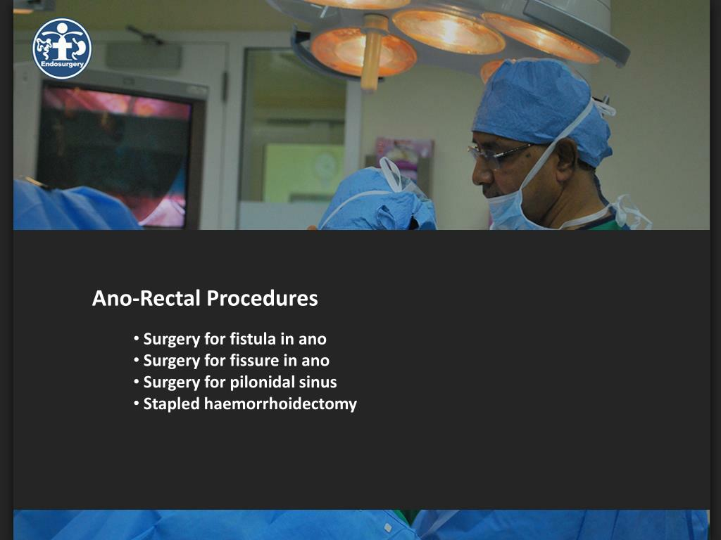 Ano-Rectal Procedures