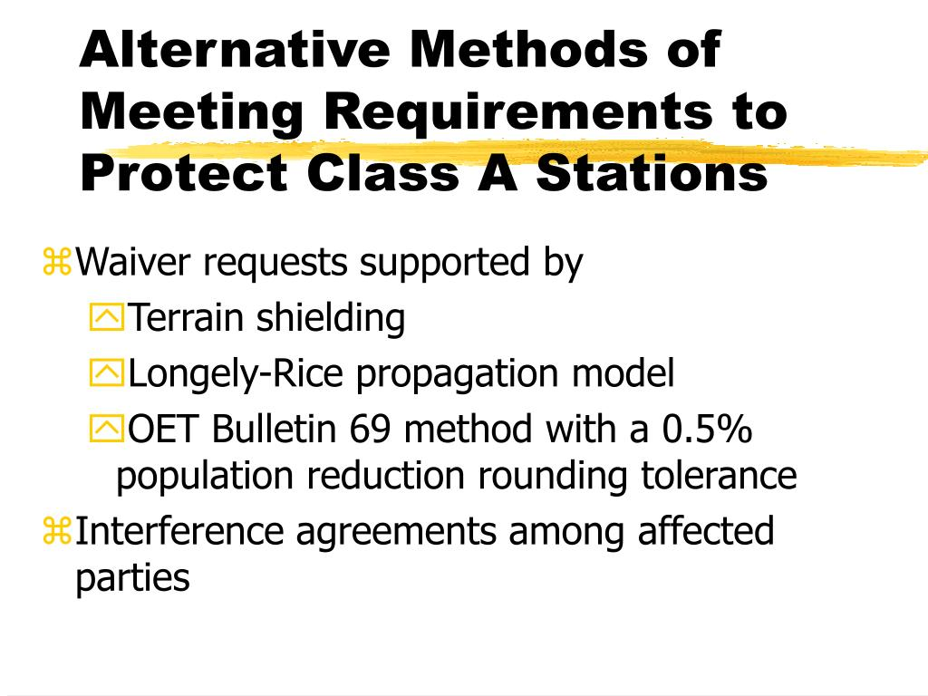 Alternative Methods of Meeting Requirements to Protect Class A Stations