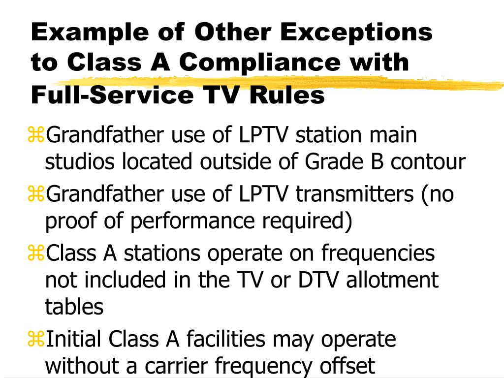 Example of Other Exceptions to Class A Compliance with Full-Service TV Rules