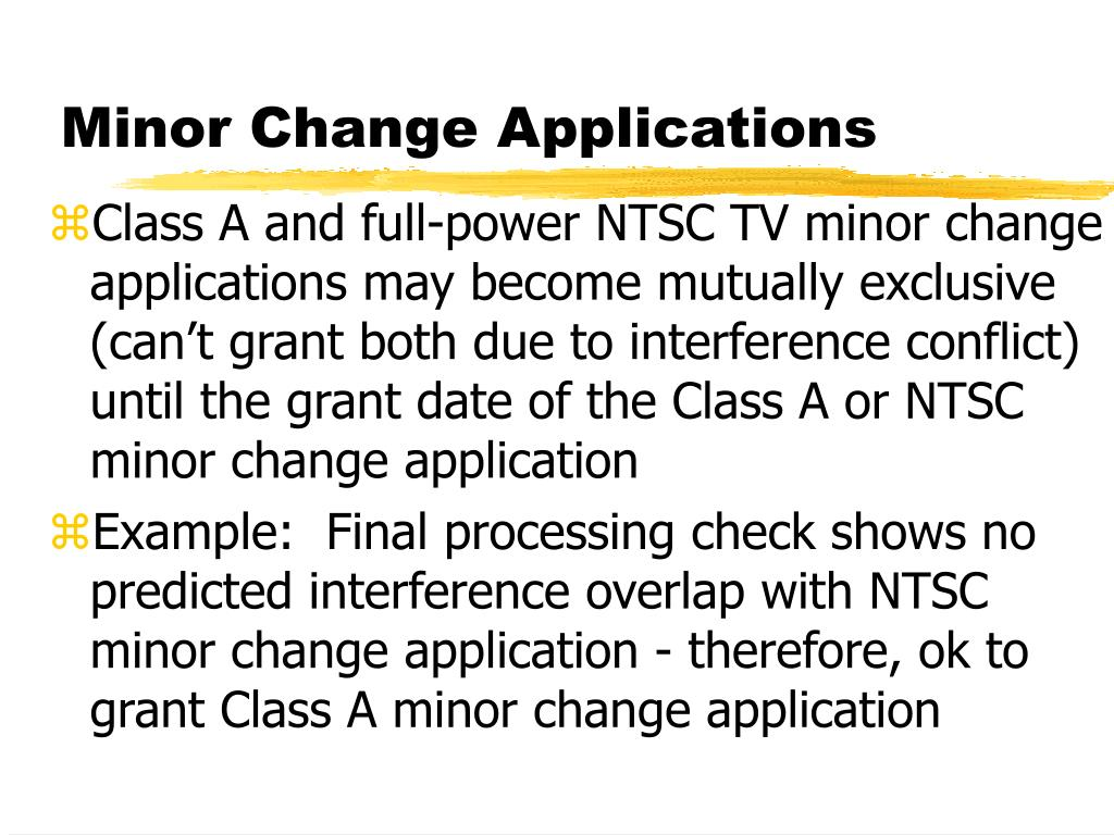 Minor Change Applications