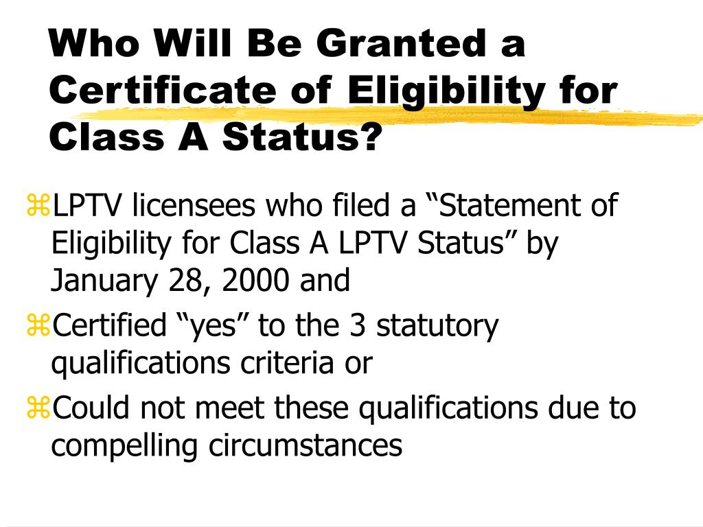Who Will Be Granted a Certificate of Eligibility for Class A Status?