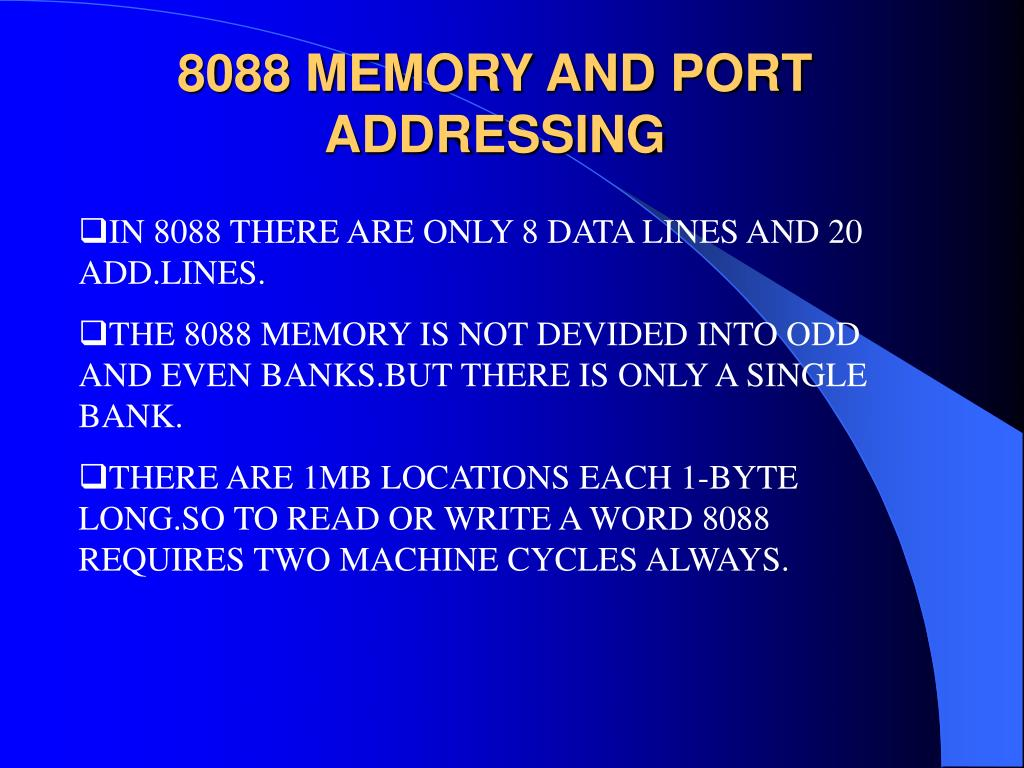 8088 MEMORY AND PORT ADDRESSING