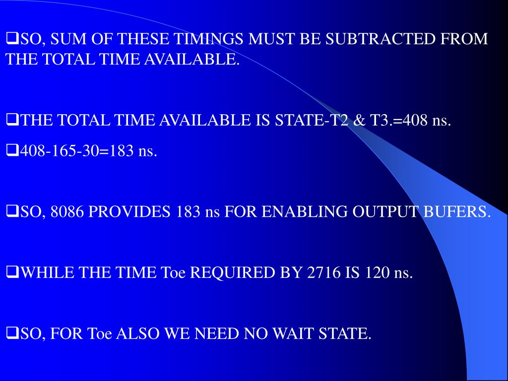 SO, SUM OF THESE TIMINGS MUST BE SUBTRACTED FROM THE TOTAL TIME AVAILABLE.