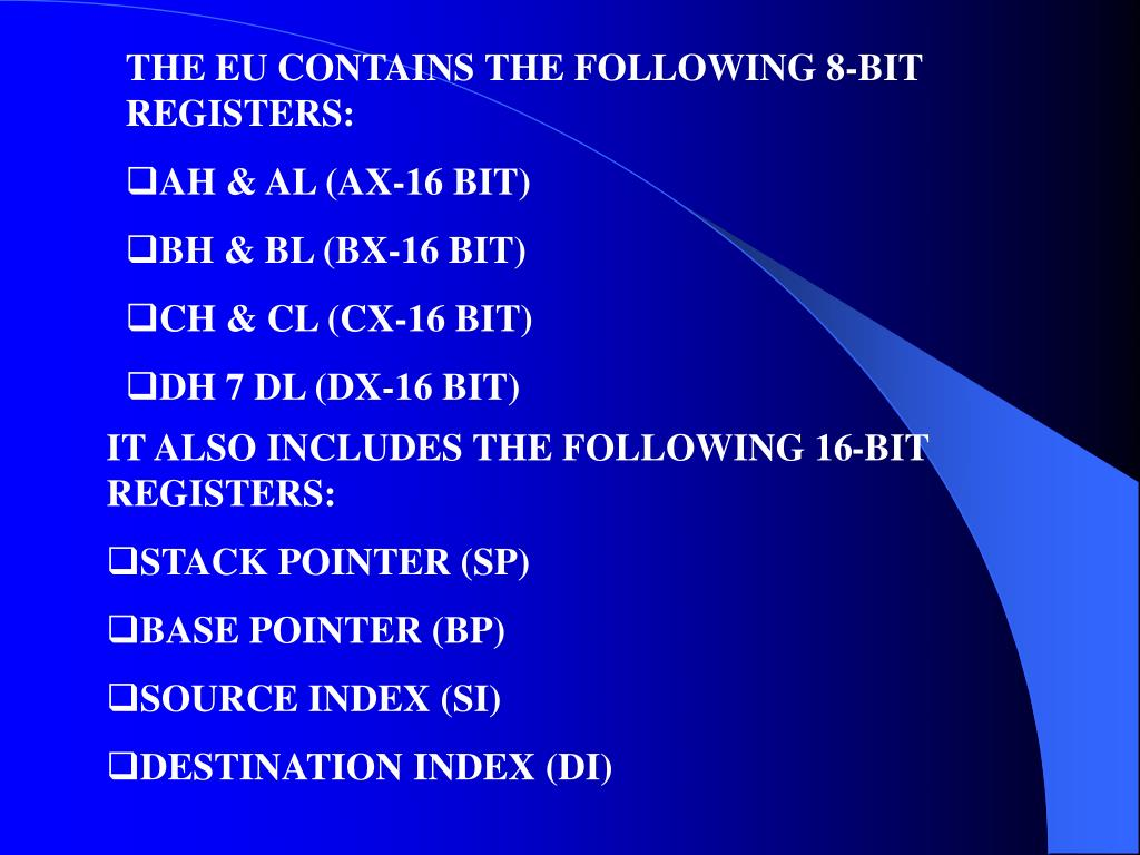 THE EU CONTAINS THE FOLLOWING 8-BIT REGISTERS: