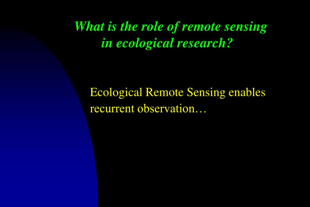 What is the role of remote sensing