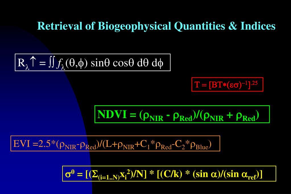 Retrieval of Biogeophysical Quantities & Indices