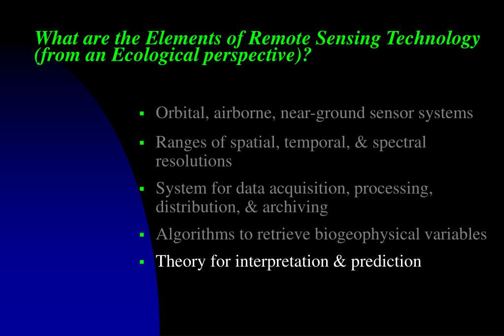 What are the Elements of Remote Sensing Technology (from an Ecological perspective)?