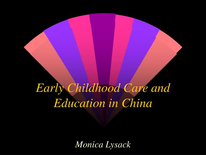 Early childhood care and education in china l.jpg