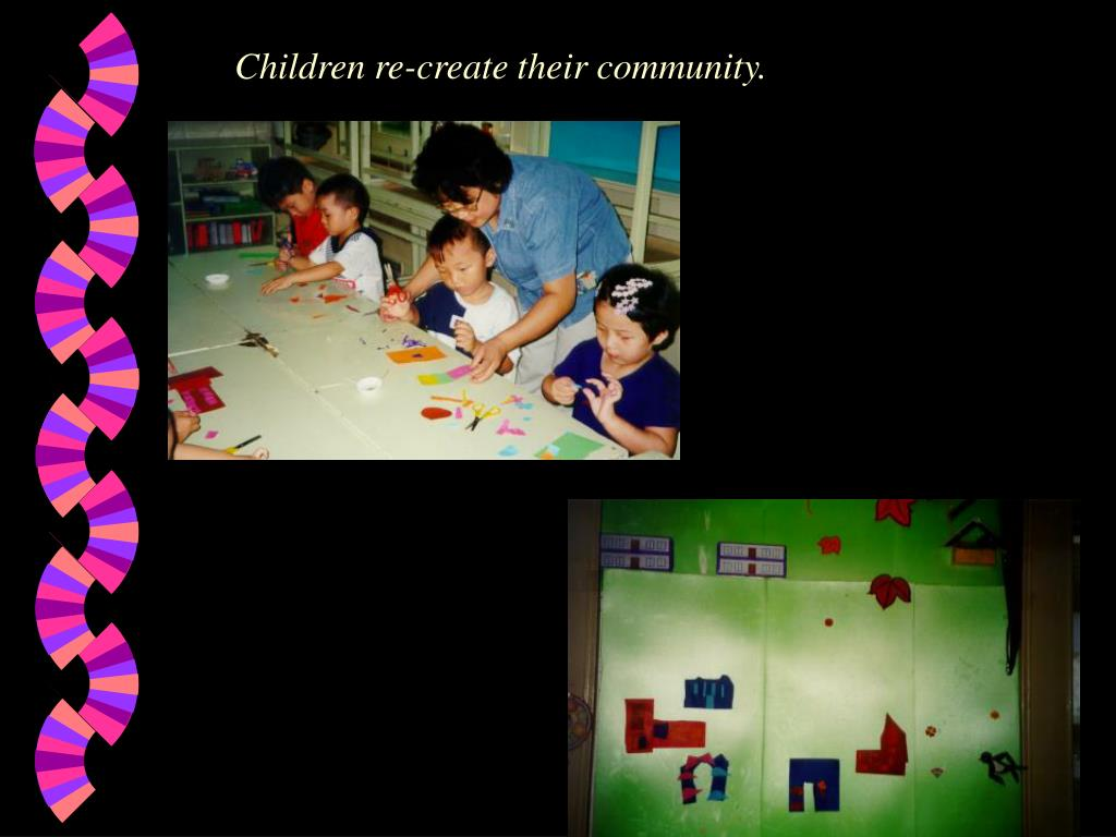 Children re-create their community.