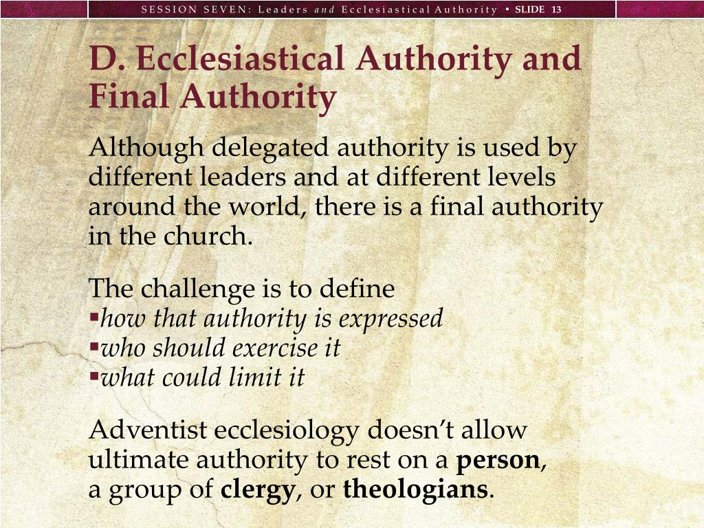 D. Ecclesiastical Authority and Final Authority