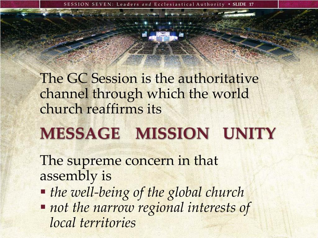 The GC Session is the authoritative channel through which the world church reaffirms its