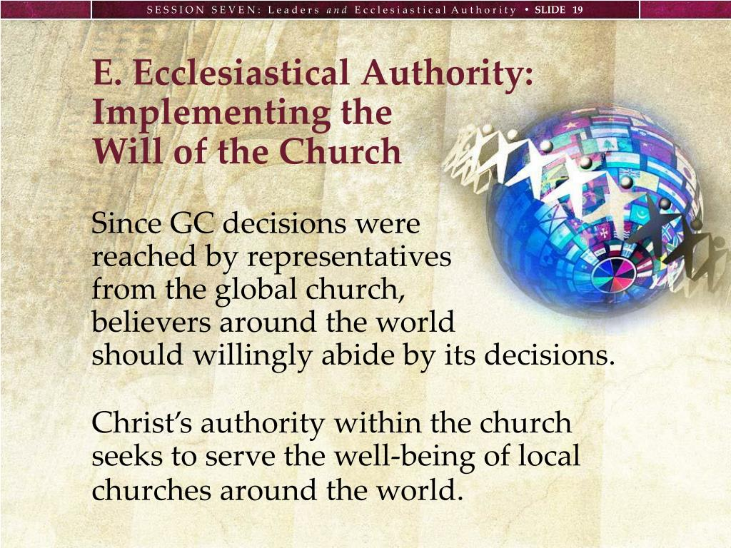 E. Ecclesiastical Authority: Implementing the