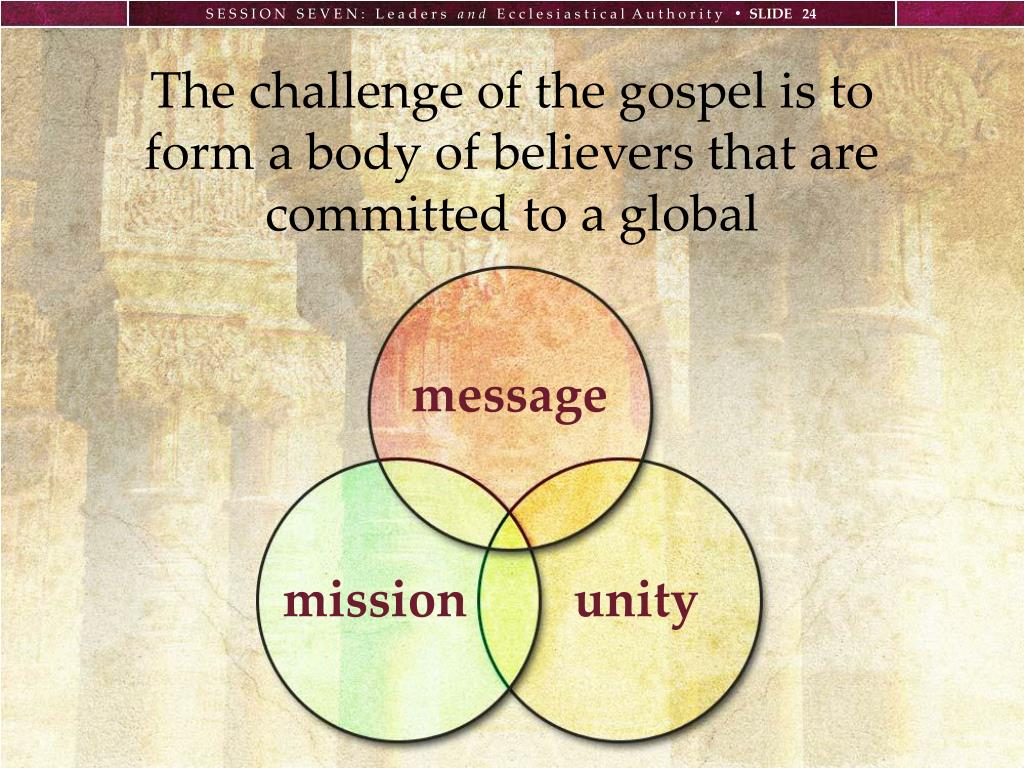 The challenge of the gospel is to form a body of believers that are committed to a global